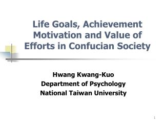 Life Goals, Achievement Motivation and Value of Efforts in Confucian Society