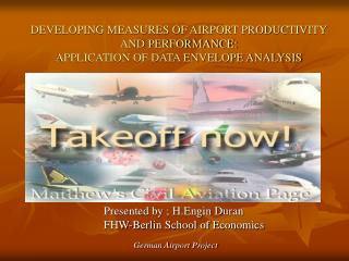 DEVELOPING MEASURES OF AIRPORT PRODUCTIVITY AND PERFORMANCE: APPLICATION OF DATA ENVELOPE ANALYSIS