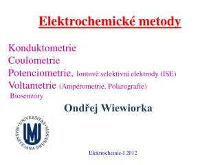 Elektrochemické metody Konduktometrie  Coulometrie