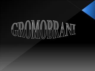 GROMOBRANI