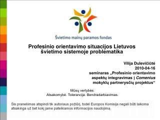 Profesinio orientavimo situacijos Lietuvos švietimo sistemoje problematika