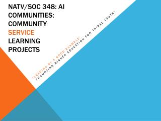 natv /soc 348: AI Communities: Community  Service Learning  Projects