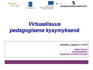 Virtuaalisuus pedagogisena kysymyksen�