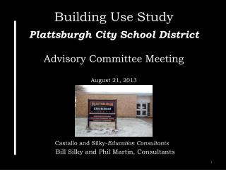 Building Use Study Plattsburgh City School District Advisory Committee Meeting August 21, 2013