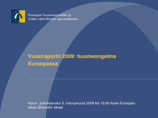 Vuosiraportti 2009: huumeongelma  Euroopassa