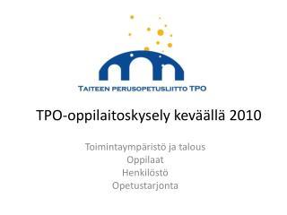 TPO-oppilaitoskysely keväällä 2010