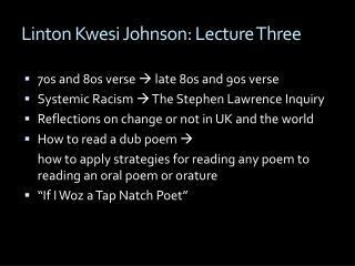 Linton  Kwesi  Johnson: Lecture Three