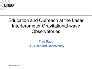 Education and Outreach at the Laser Interferometer Gravitational-wave Observatories