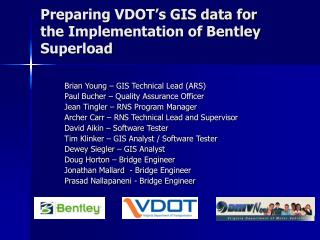 Preparing VDOT's GIS data for the Implementation of Bentley Superload