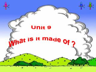 Unit 9  What is it made of ?