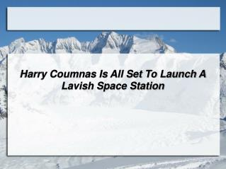 Harry Coumnas Is All Set To Launch A Lavish Space Station