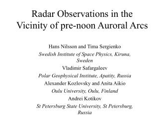 Radar Observations in the Vicinity of  pre-noon  Auroral Arcs