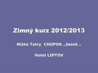 Zimný kurz 2012/2013