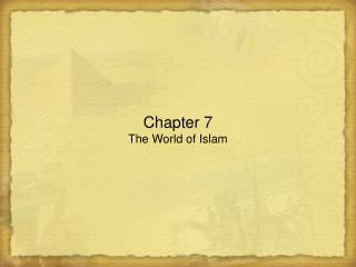 Chapter 7 The World of Islam
