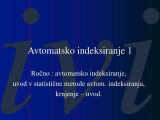 Avtomatsko indeksiranje 1