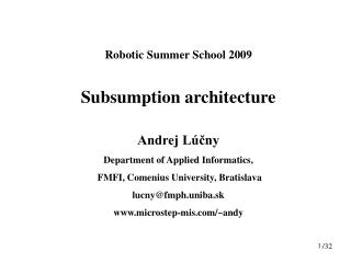 Robotic Summer School 2009 Subsumption architecture Andrej L�?ny
