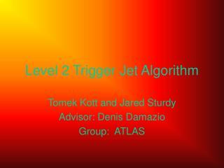 Level 2 Trigger Jet Algorithm