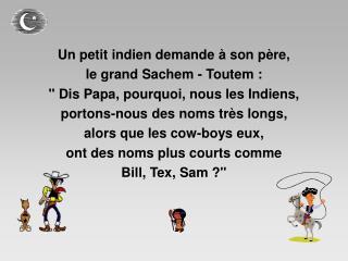 Un petit indien demande à son père, le grand Sachem - Toutem :