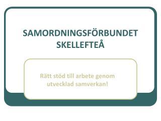 SAMORDNINGSFÖRBUNDET SKELLEFTEÅ