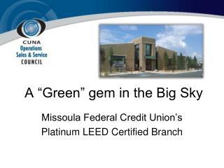 A �Green� gem in the Big Sky