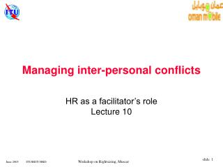 Managing inter-personal conflicts