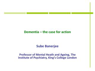 Dementia � the case for action