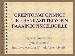 ORIENTOIVAT OPINNOT TIETOJENKÄSITTELYOPIN PÄÄAINEOPISKELIJOILLE