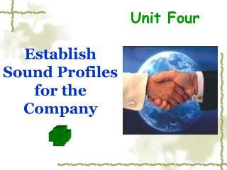 Establish Sound Profiles for the Company
