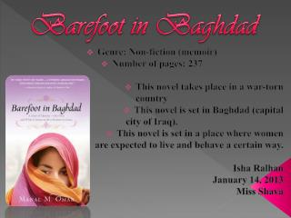 Genre: Non-fiction (memoir) Number of pages: 237 This novel takes place in a war-torn c ountry
