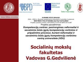 Socialinių mokslų fakultetas Vadovas G.Gedvilienė