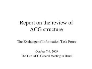 Report on the review of ACG structure
