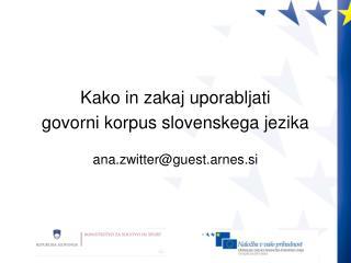 Kako in zakaj uporabljati  govorni korpus slovenskega jezika