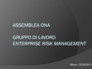 ASSEMBLEA ONA Gruppo di Lavoro  Enterprise Risk Management
