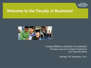 Lindsay Williams (Induction Co-ordinator) Principal Lecturer for Student Experience
