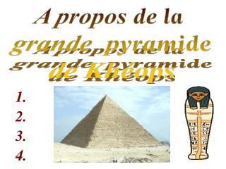 A propos de la  grande  pyramide de Khéops