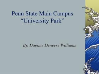 "Penn State Main Campus ""University Park"""
