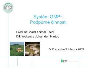 Systém GMP + : Podpůrné činnosti