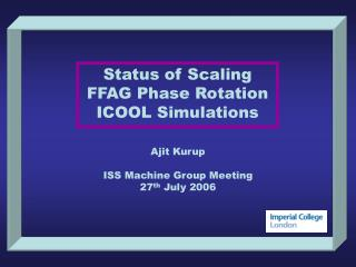 Status of Scaling  FFAG Phase Rotation ICOOL Simulations