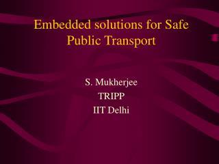 Embedded solutions for Safe Public Transport