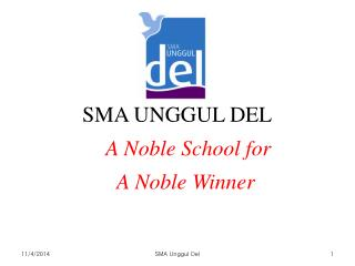 SMA UNGGUL DEL  A Noble School for    A Noble Winner