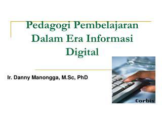 Pedagogi Pembelajaran Dalam Era Informasi Digital