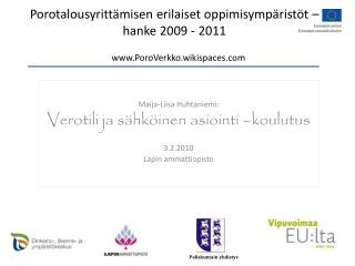 Maija-Liisa Huhtaniemi: Verotili ja sähköinen asiointi –koulutus 3.2.2010 Lapin ammattiopisto