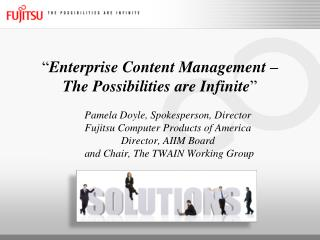 """ Enterprise Content Management – The Possibilities are Infinite """