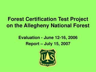 Forest Certification Test Project on the Allegheny National Forest