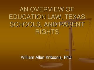 AN OVERVIEW OF EDUCATION LAW, TEXAS SCHOOLS, AND PARENT RIGHTS
