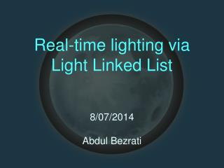 Real-time lighting via Light Linked List