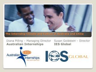 Diana Pilling – Managing DirectorSusan Goldstein – Director Australian InternshipsIES Global