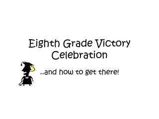 Eighth Grade Victory Celebration