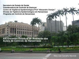 Secretaria de Estado da Sa de  Coordenadoria de Controle de Doen as Centro de Vigil ncia Epidemiol gica Prof  Alexandre