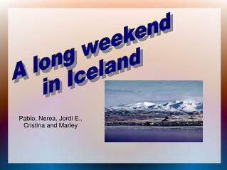 A long weekend in Iceland